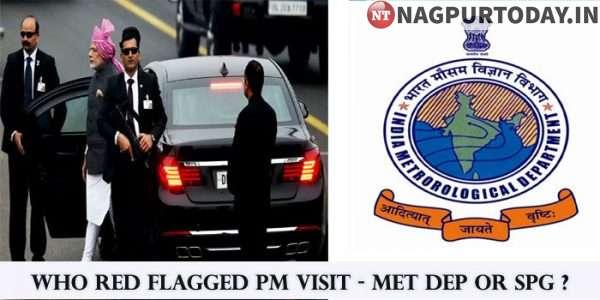 Who 'Red-flagged' PM's visit to Nagpur - Met dep or SPG