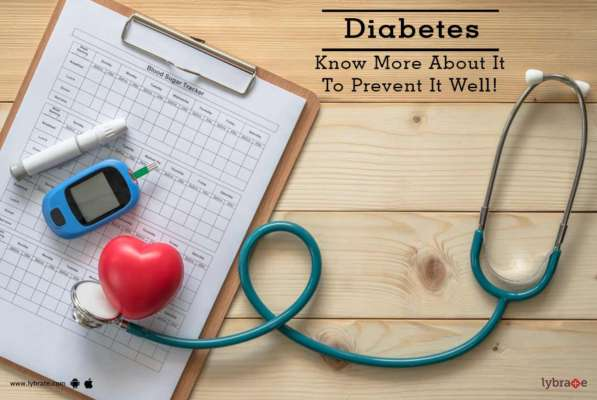 Diabetes - Know More About It To Prevent It Well! - Lybrate